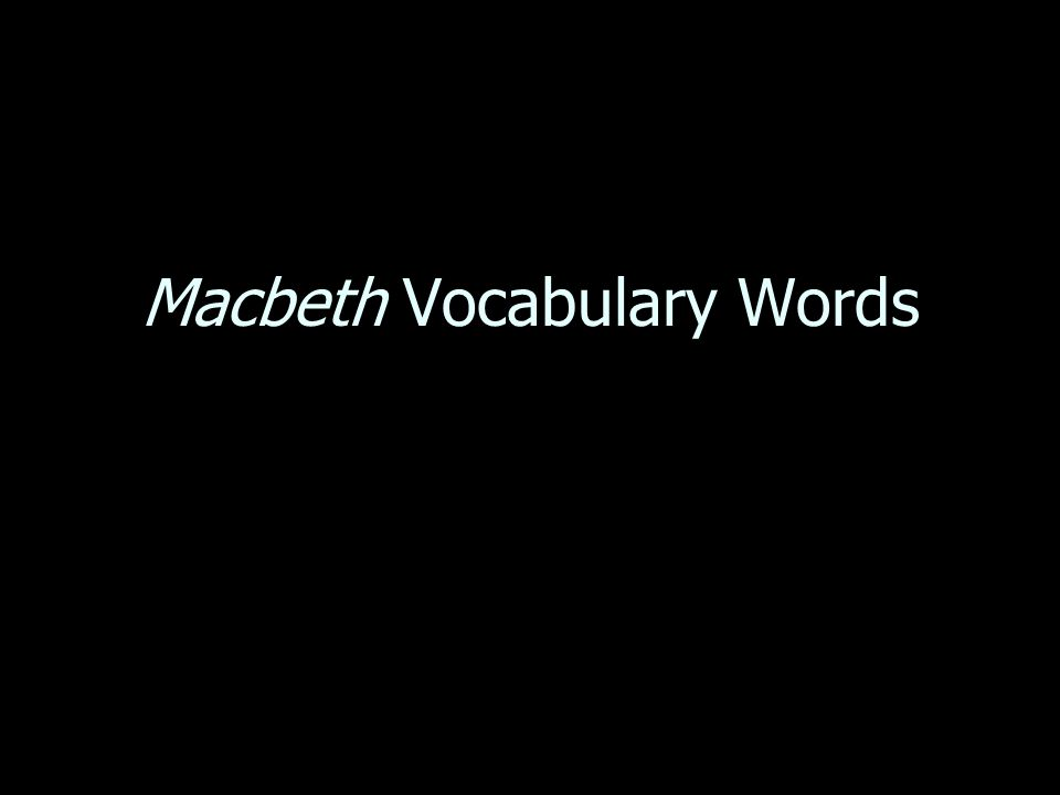 Macbeth Vocabulary Words