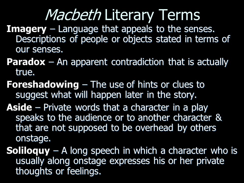 Macbeth Literary Terms – Language that appeals to the senses.
