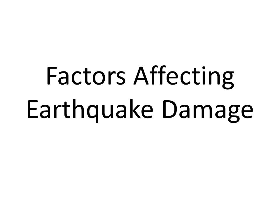 Factors Affecting Earthquake Damage