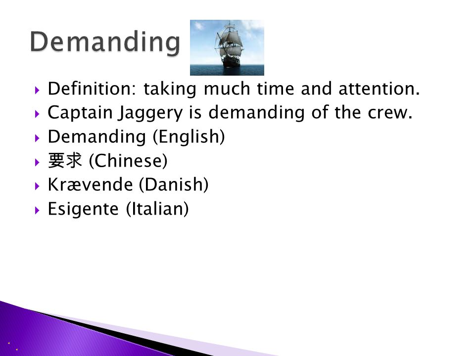  Definition: Stiffly formal.  Captain Jaggery is proper in the beginning of the book.