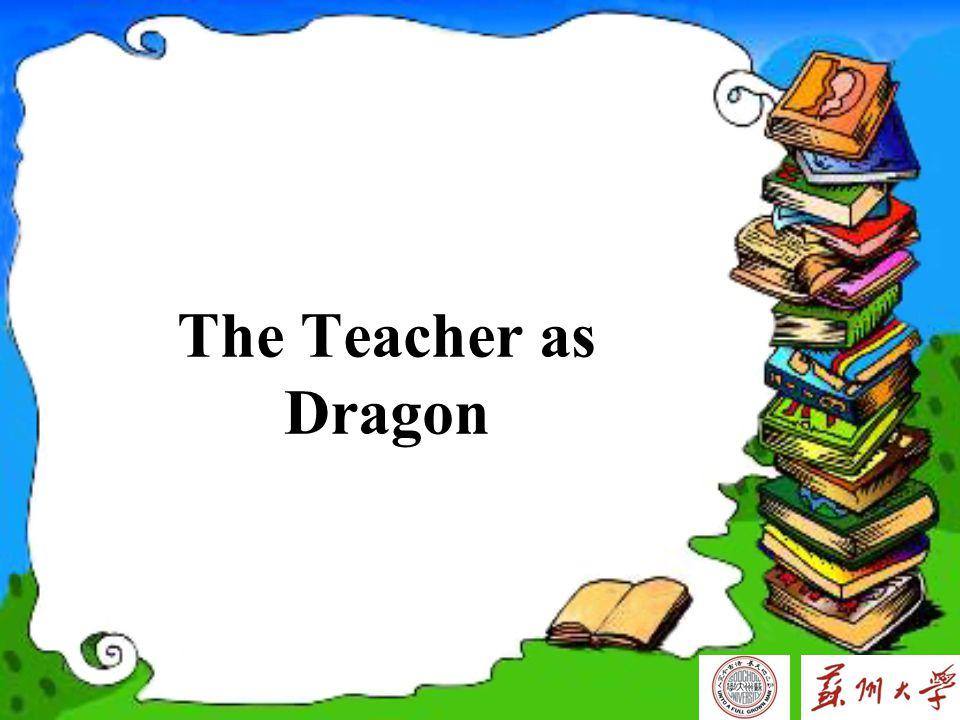 The Teacher as Dragon
