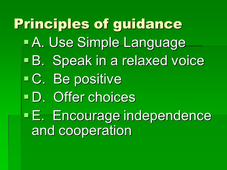 Principles of guidance  A. Use Simple Language  B.