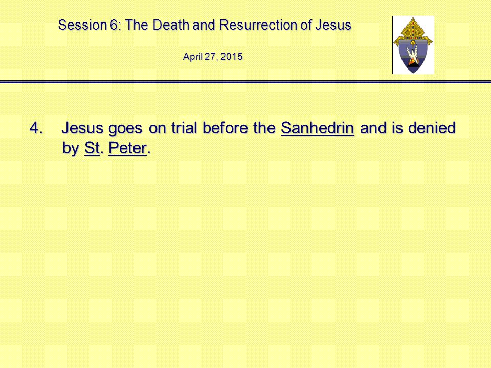 Session 6: The Death and Resurrection of Jesus 4.