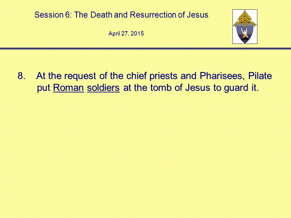 Session 6: The Death and Resurrection of Jesus 9.