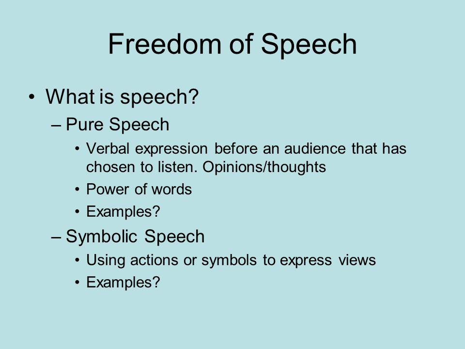 Freedom of Speech What is speech.