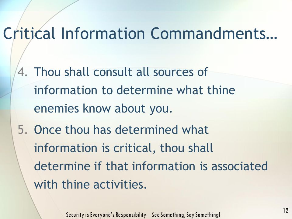 4.Thou shall consult all sources of information to determine what thine enemies know about you.