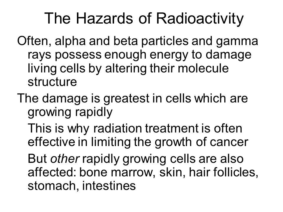 The Hazards of Radioactivity Radiation sickness results from overexposure.