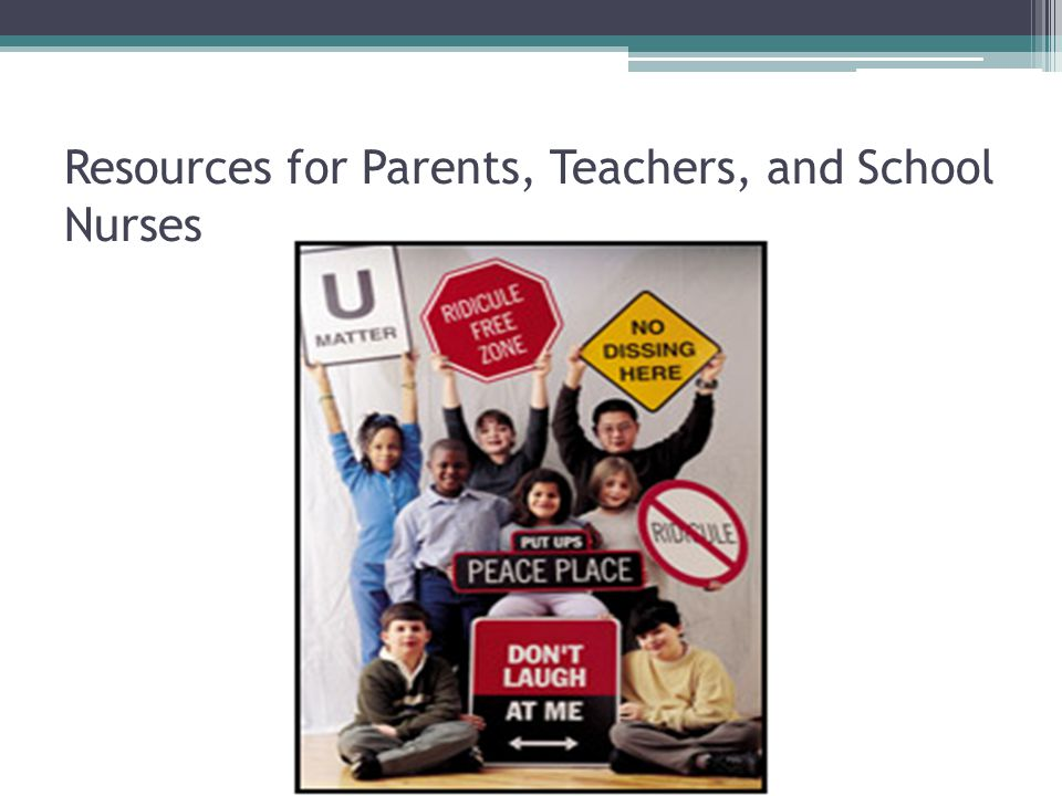 Resources for Parents, Teachers, and School Nurses