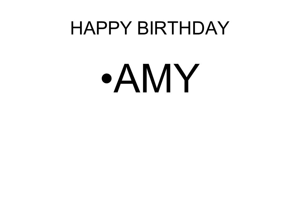 HAPPY BIRTHDAY AMY