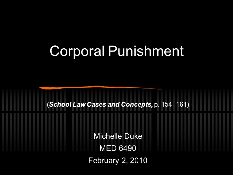 Corporal Punishment (School Law Cases and Concepts, p.