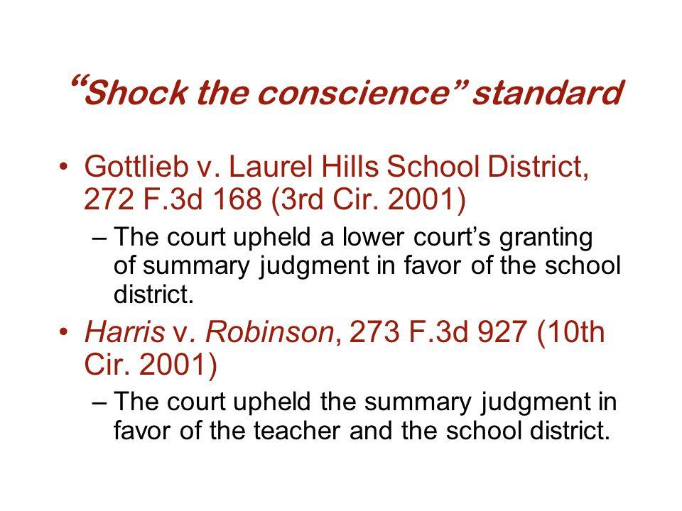 Shock the conscience standard Gottlieb v. Laurel Hills School District, 272 F.3d 168 (3rd Cir.