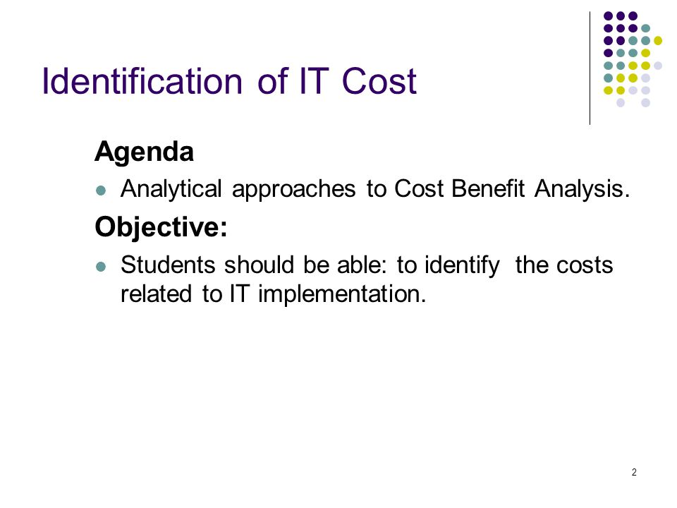 2 Agenda Analytical approaches to Cost Benefit Analysis.