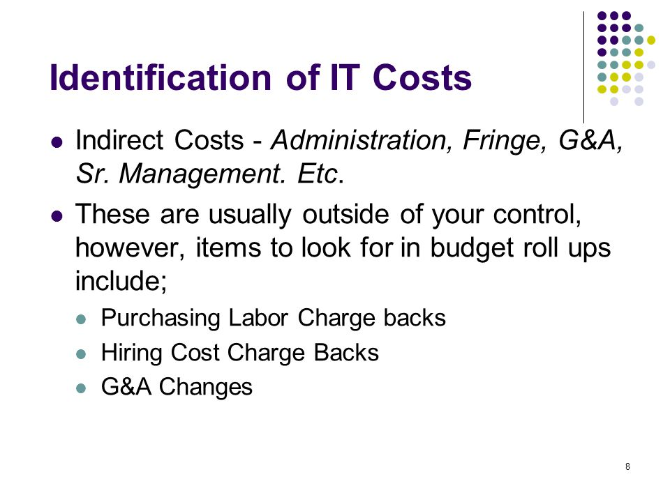 8 Indirect Costs - Administration, Fringe, G&A, Sr.