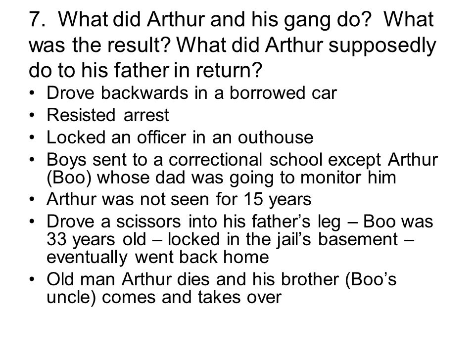 7. What did Arthur and his gang do. What was the result.