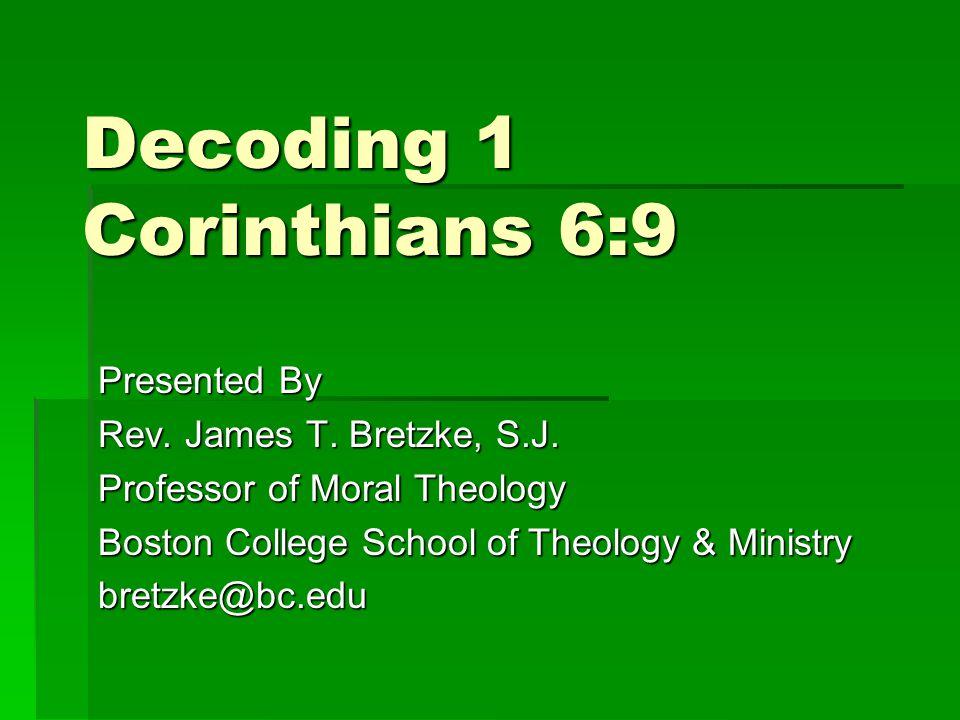 Decoding 1 Corinthians 6:9 Presented By Rev. James T.
