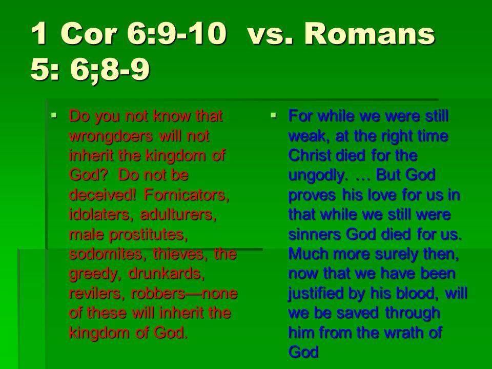 1 Cor 6:9-10 vs.