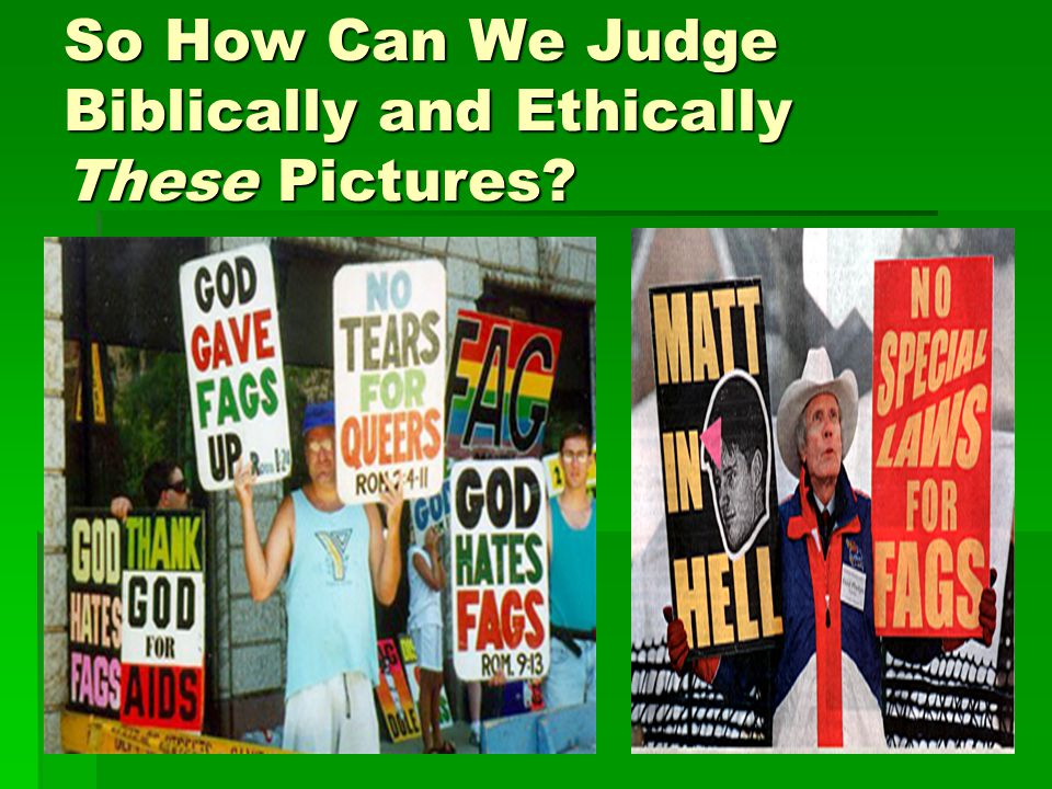 So How Can We Judge Biblically and Ethically These Pictures?