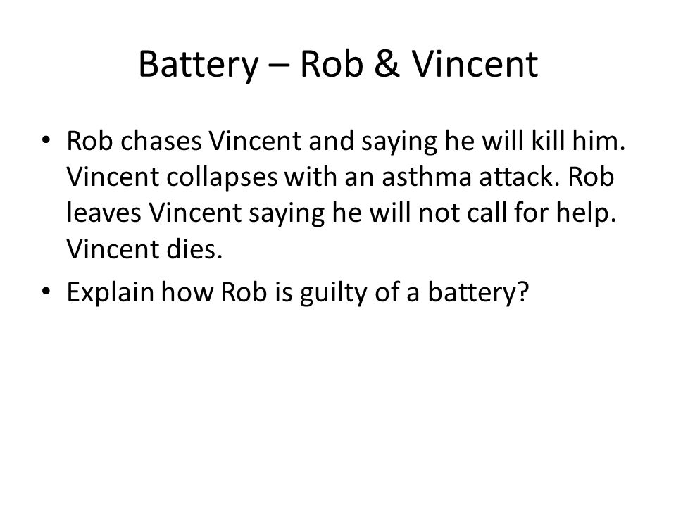 Battery – Rob & Vincent Rob chases Vincent and saying he will kill him. Vincent collapses with an asthma attack. Rob leaves Vincent saying he will not
