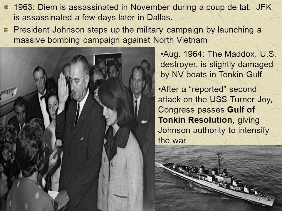1963: Diem is assassinated in November during a coup de tat.