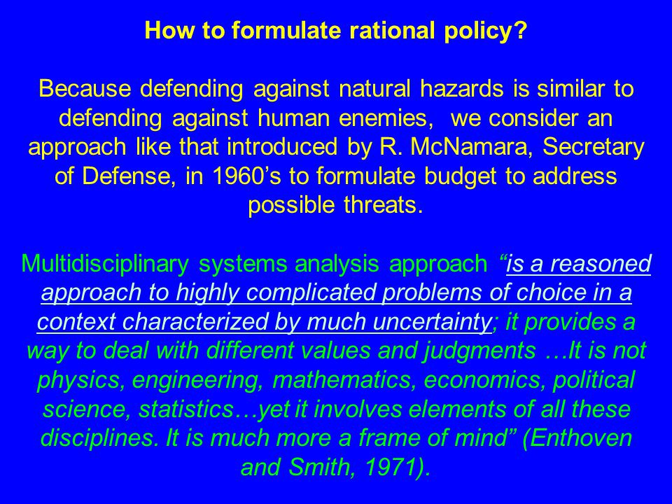 How to formulate rational policy.