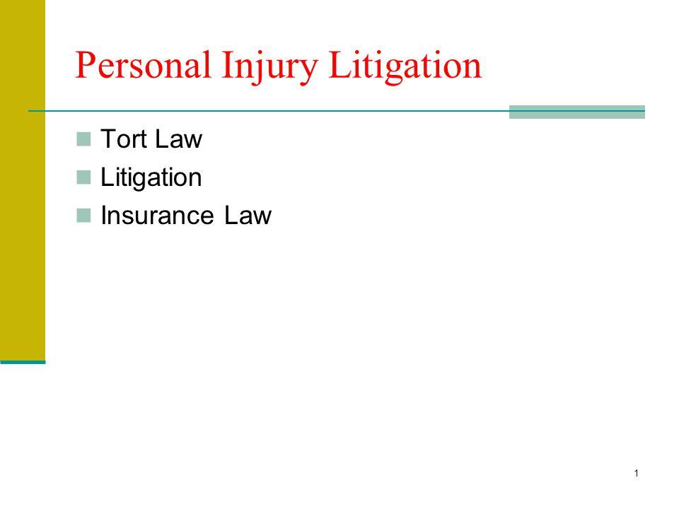 1 Personal Injury Litigation Tort Law Litigation Insurance Law