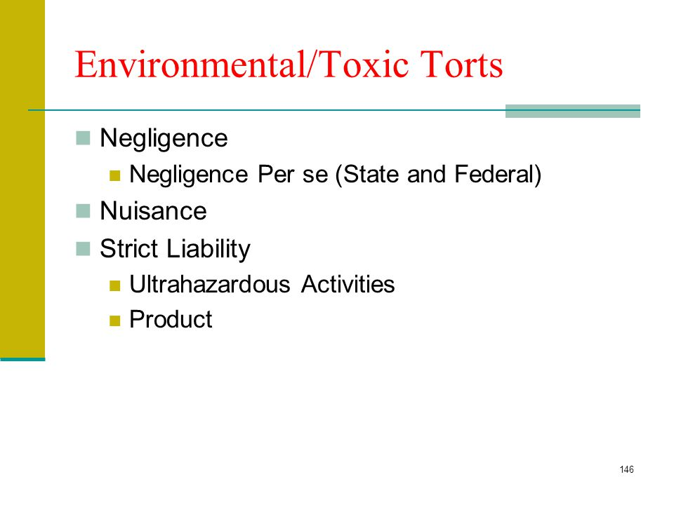 145 Environmental/Toxic Torts Private Actions Damages, Injunctions State A.G./District Attorney Injunctions, Civil Penalties, Criminal Private A.G. Ac