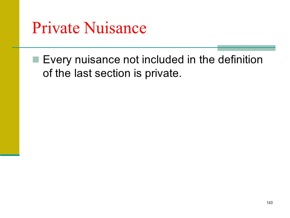 148 Public Nuisance A public nuisance is one which affects at the same time an entire community or neighborhood, or any considerable number of persons