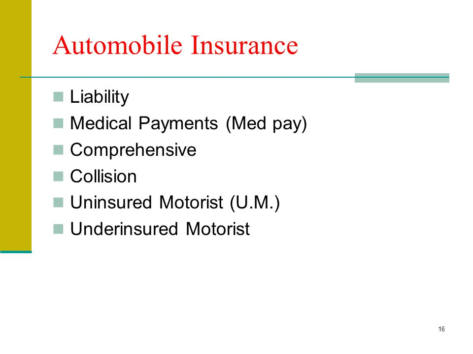 15 Insurance Automobile Homeowners/Personal Liability Product Errors and Omissions Umbrella Policies Resource: http://www.insurance.ca.gov/0100-consum
