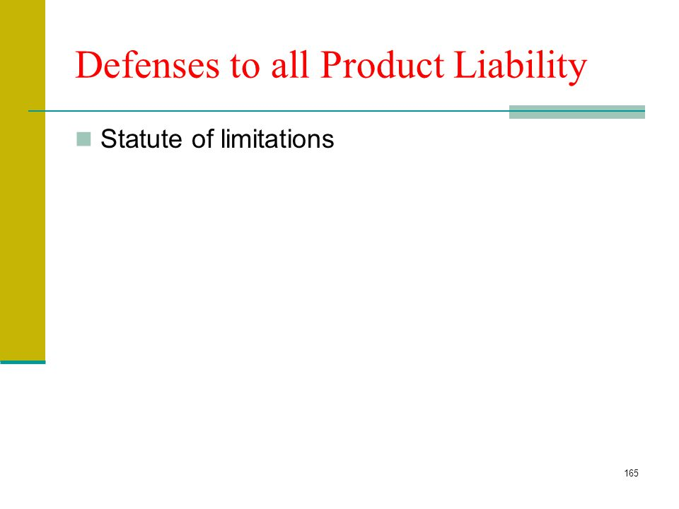 164 Defenses-Strict Liability Assumption of risk Unforeseeable use of product