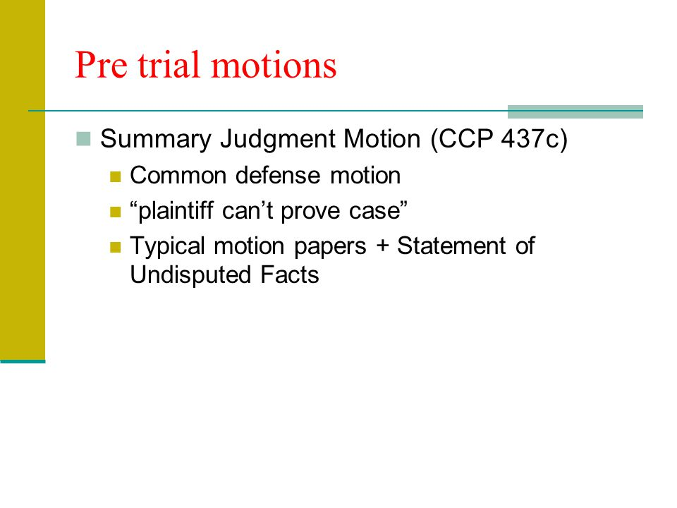 Pre Trial Proceedings Alternative Dispute Resolution (Arbitration, Mediation, NE etc.) Case Management Conferences Settlement Conferences CCP 998 Offe