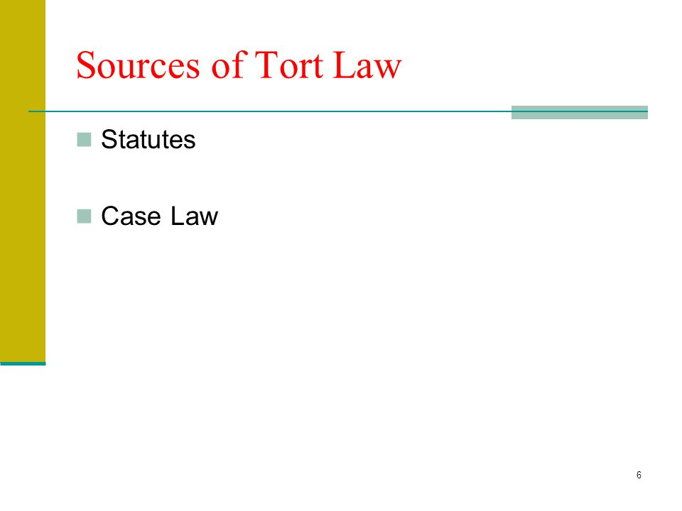 6 Sources of Tort Law Statutes Case Law