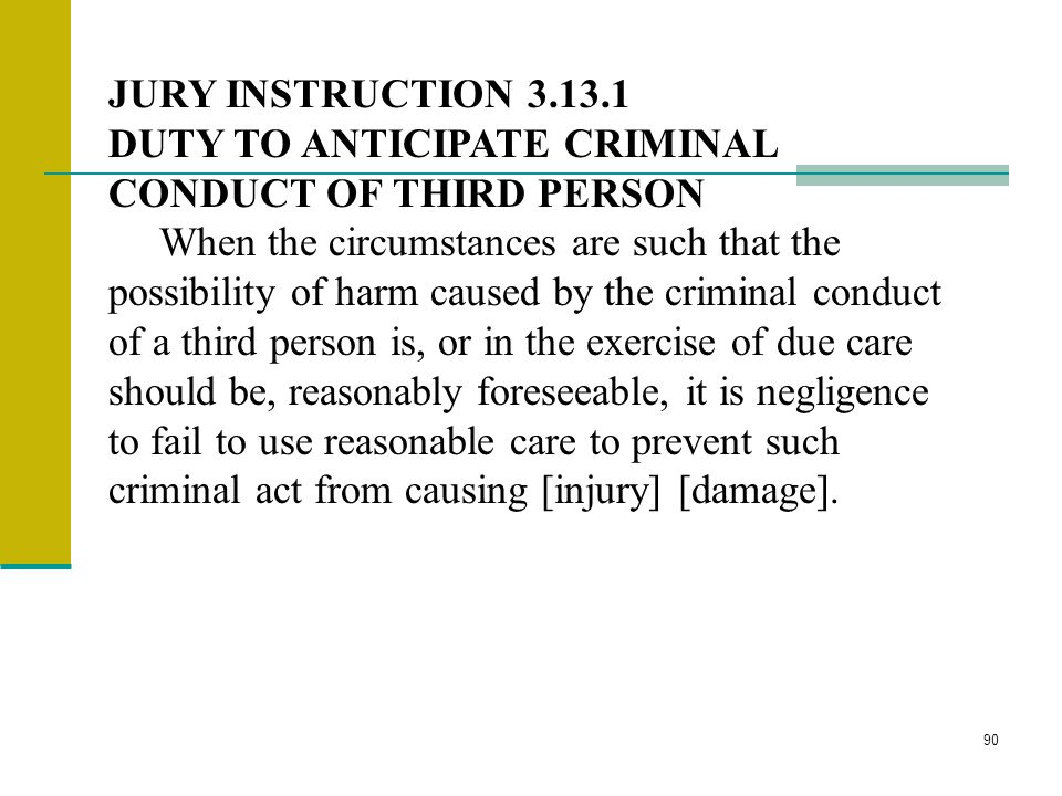 89 JURY INSTRUCTION 3.11 A TEST FOR DETERMINING THE QUESTION OF NEGLIGENCE One test that is helpful in determining whether or not a person was neglige