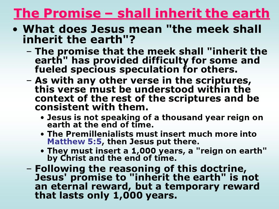 The Promise – shall inherit the earth What does Jesus mean