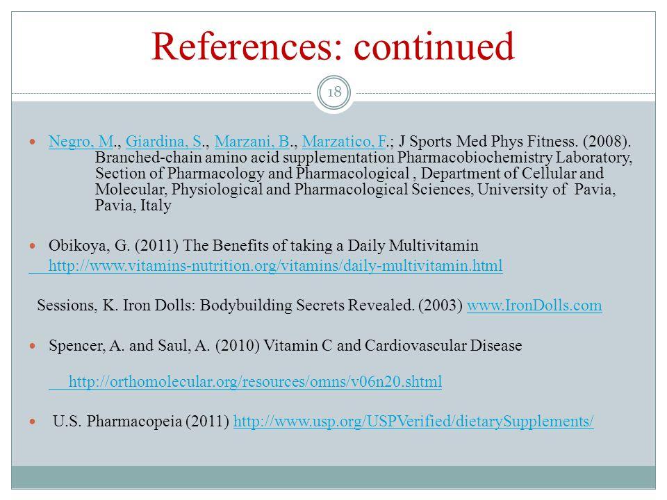 References: continued 18 Negro, M., Giardina, S., Marzani, B., Marzatico, F.; J Sports Med Phys Fitness.
