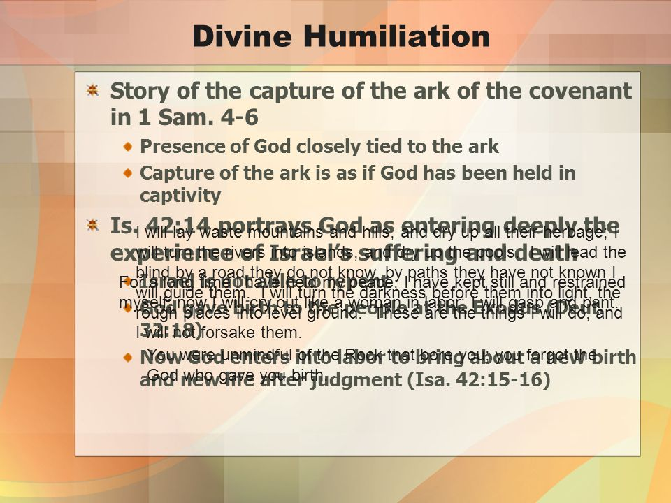 Divine Humiliation Story of the capture of the ark of the covenant in 1 Sam.