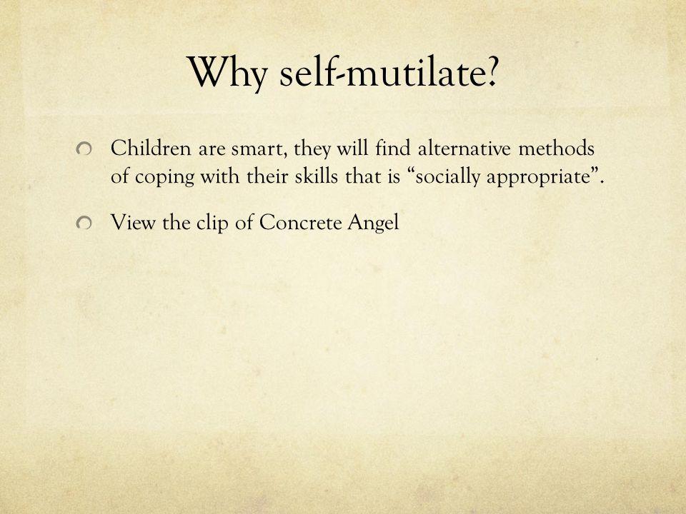 Why self-mutilate.