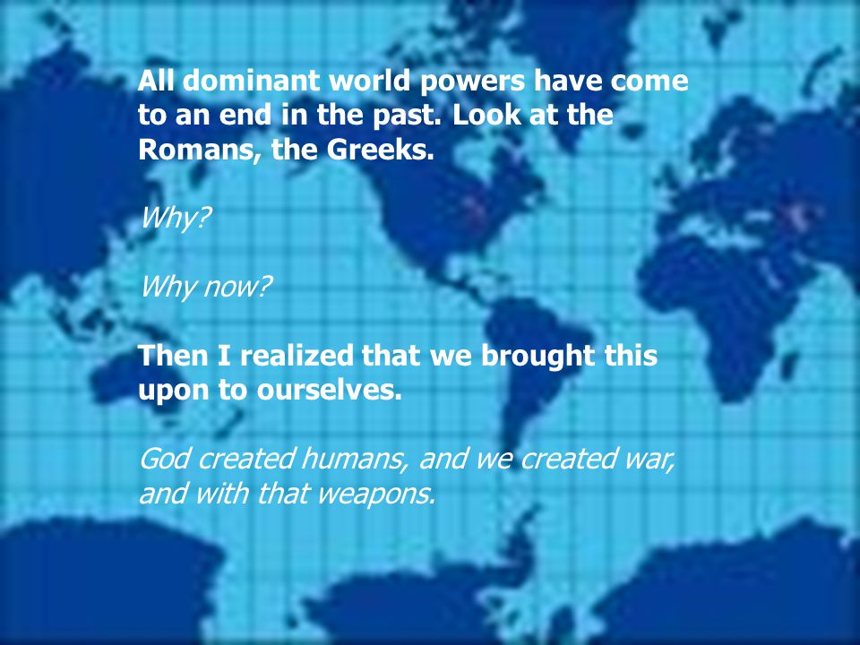 All dominant world powers have come to an end in the past.