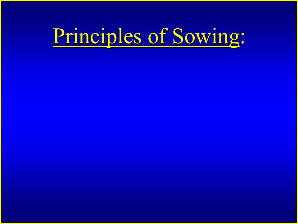 Principles of Sowing: