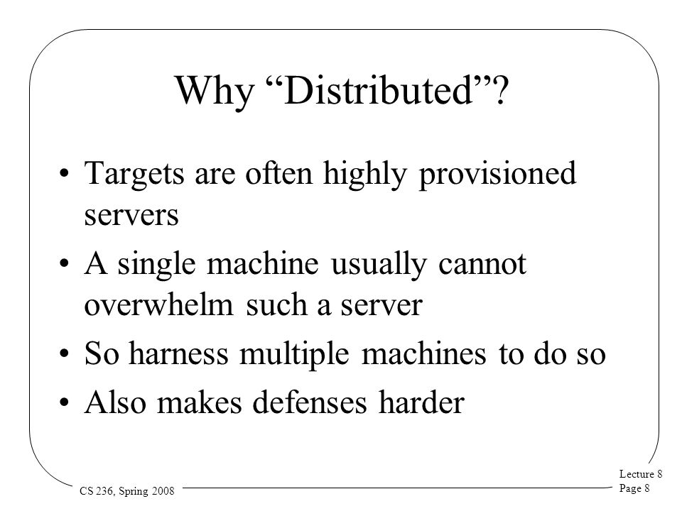 Lecture 8 Page 8 CS 236, Spring 2008 Why Distributed .