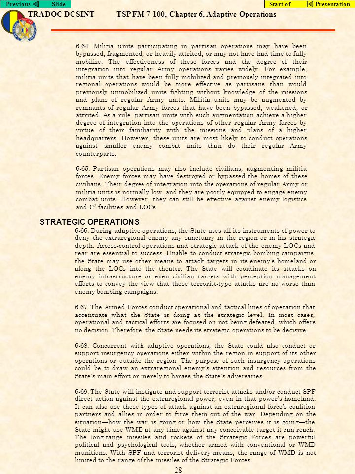 TRADOC DCSINTTSP FM 7-100, Chapter 6, Adaptive Operations Previous SlideStart of Presentation 28 6-64. Militia units participating in partisan operati
