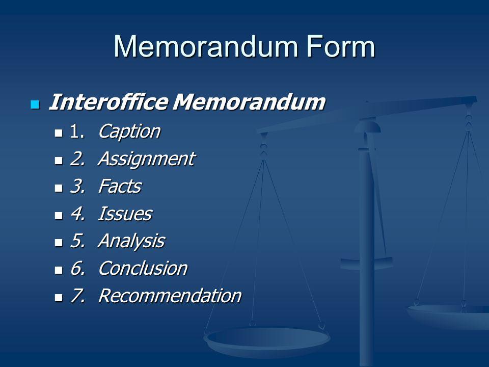Memorandum Form Interoffice Memorandum Interoffice Memorandum 1.
