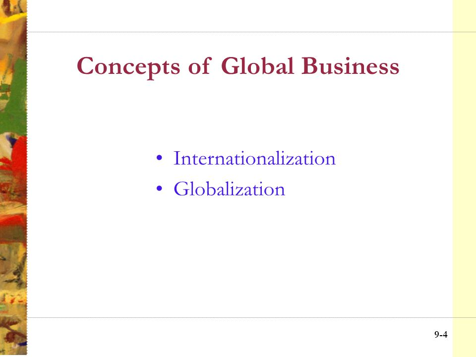 9-3 Eras of Internationalization 1980-now The New International Order Though the U.S.
