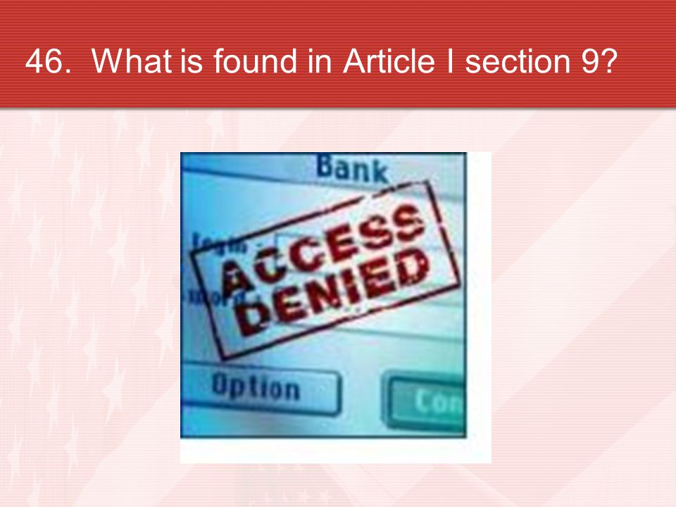 46. What is found in Article I section 9?