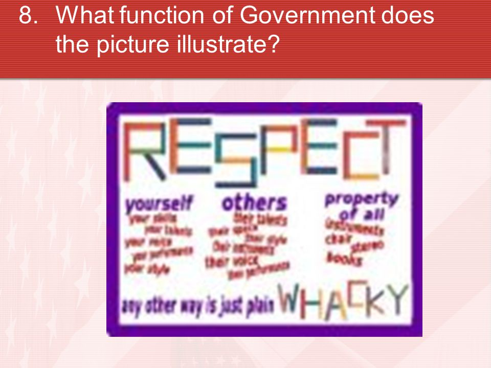 8.What function of Government does the picture illustrate