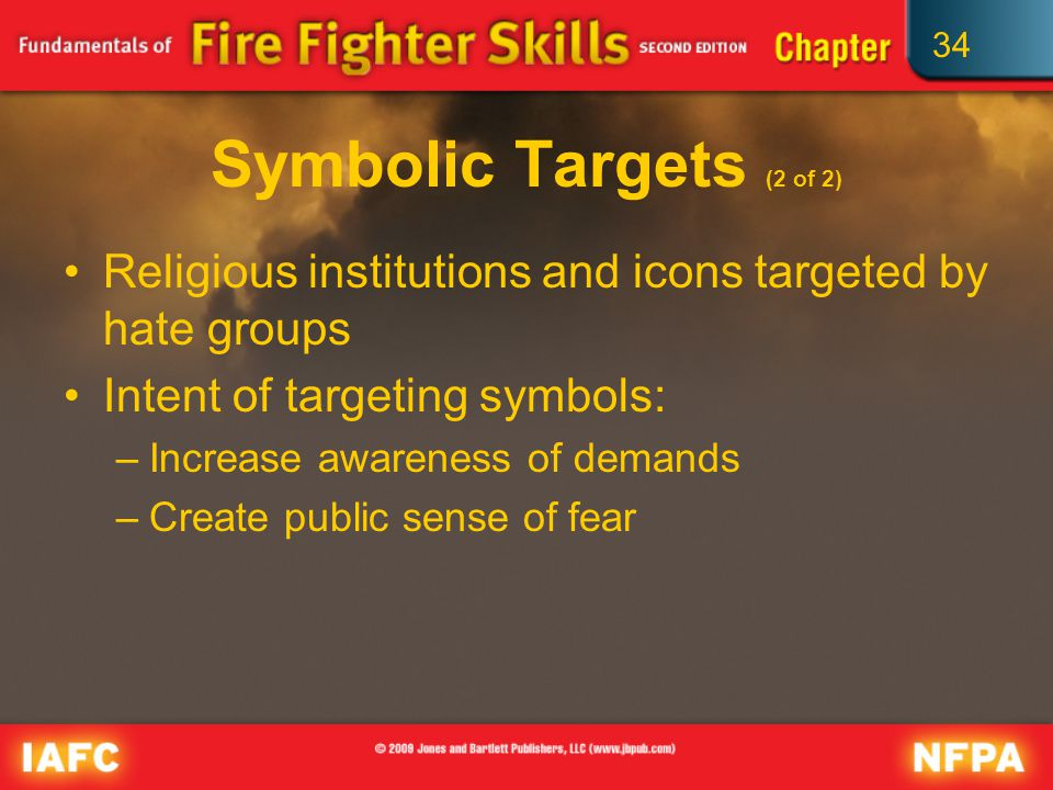 34 Symbolic Targets (2 of 2) Religious institutions and icons targeted by hate groups Intent of targeting symbols: –Increase awareness of demands –Create public sense of fear