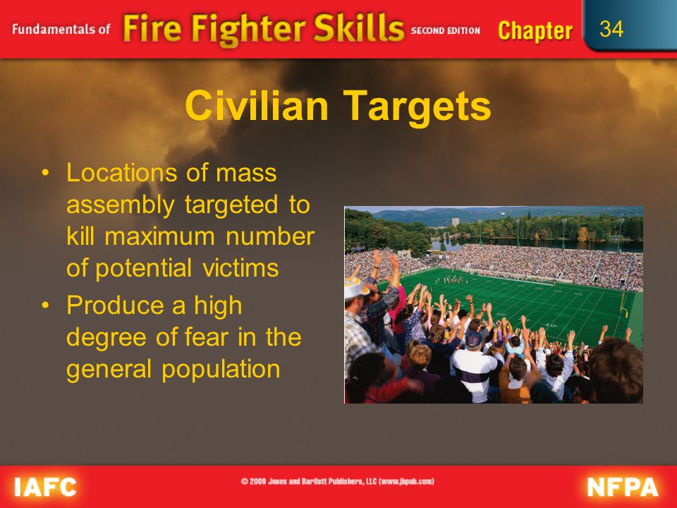 34 Civilian Targets Locations of mass assembly targeted to kill maximum number of potential victims Produce a high degree of fear in the general population