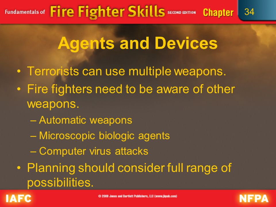 34 Agents and Devices Terrorists can use multiple weapons.