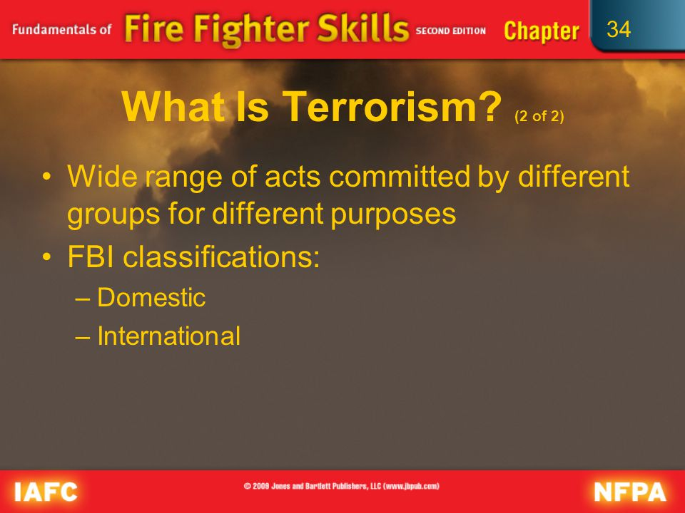 34 Initial Actions at a Terrorism Incident (2 of 2) Deploy a recon team to determine number affected, nature and severity of injuries, and structural damage.