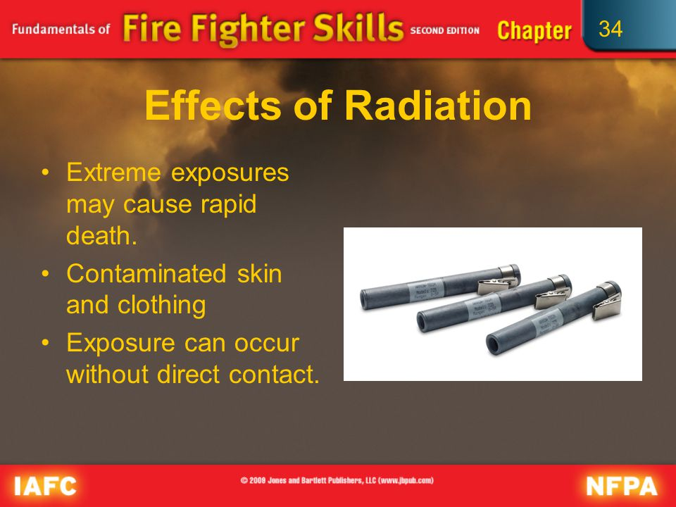 34 Effects of Radiation Extreme exposures may cause rapid death.