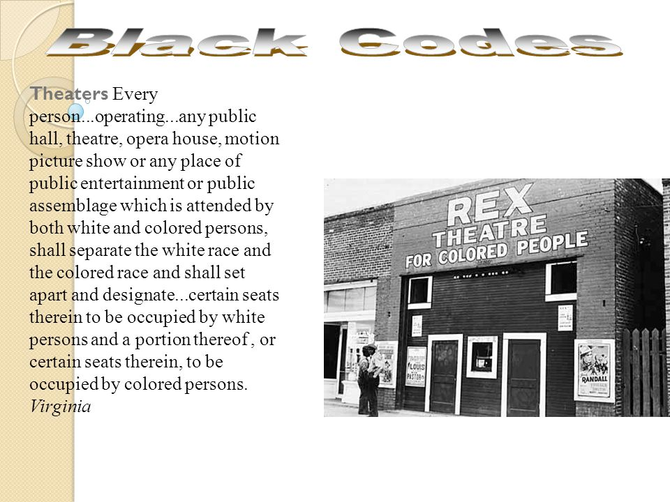 Theaters Every person...operating...any public hall, theatre, opera house, motion picture show or any place of public entertainment or public assemblage which is attended by both white and colored persons, shall separate the white race and the colored race and shall set apart and designate...certain seats therein to be occupied by white persons and a portion thereof, or certain seats therein, to be occupied by colored persons.